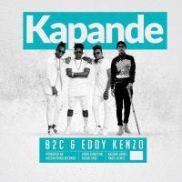 Kapande by Eddy Kenzo FT B2C - Eddy Kenzo                                                                    & B2C